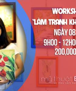 Workshop ''Làm Tranh Không Khó''