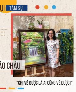 """Học viên Bảo Châu: """"Chị vẽ được là ai cũng vẽ được"""""""